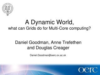 A Dynamic World,  what can Grids do for Multi-Core computing?
