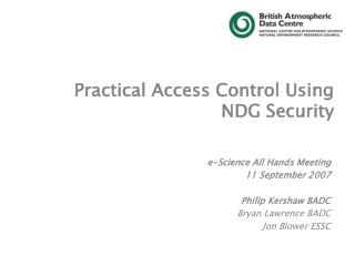 Practical Access Control Using NDG Security