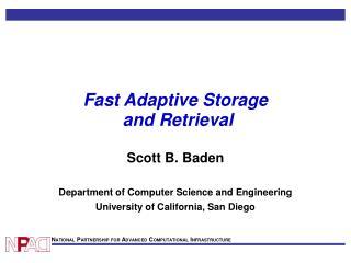 Fast Adaptive Storage  and Retrieval