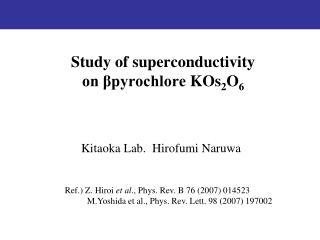 Study of superconductivity  on ?pyrochlore KOs 2 O 6