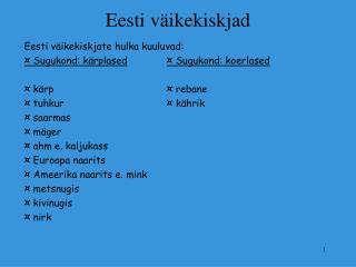 Eesti v�ikekiskjad