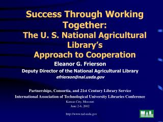 Eleanor G. Frierson Deputy Director of the National Agricultural Library efrierson@nalda