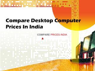 Desktop Computer Prices in India