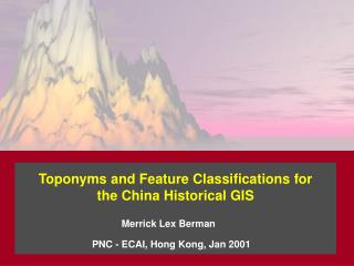 Toponyms and Feature Classifications for the China Historical GIS