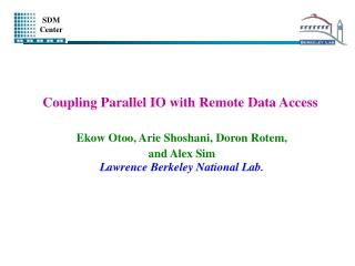 Coupling Parallel IO with Remote Data Access