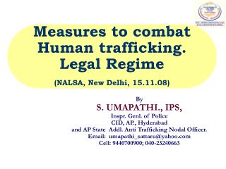 Measures to combat Human trafficking.  Legal Regime (NALSA, New Delhi, 15.11.08)
