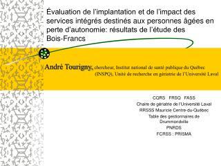 CQRS   FRSQ   FASS Chaire de g�riatrie de l�Universit� Laval  RRSSS Mauricie Centre-du-Qu�bec