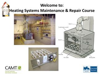 Welcome to: Heating Systems Maintenance & Repair Course