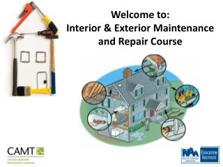 Welcome to: Interior & Exterior Maintenance and Repair Course