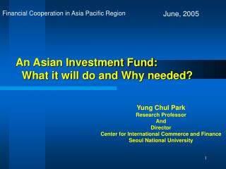 An Asian Investment Fund:    What it will do and Why needed?
