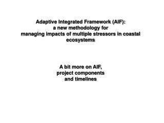 Adaptive Integrated Framework (AIF): a new methodology for
