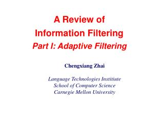 A Review of  Information Filtering Part I: Adaptive Filtering