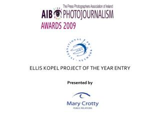 ELLIS KOPEL PROJECT OF THE YEAR ENTRY Presented by