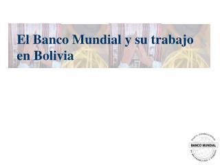 El Banco Mundial y su trabajo en Bolivia
