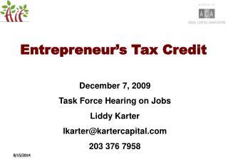 December 7, 2009 Task Force Hearing on Jobs Liddy Karter lkarter@kartercapital 203 376 7958