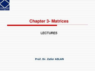 Chapter 3- Matrices LECTURE 5