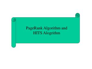 PageRank Algorithm and HITS Alogrithm