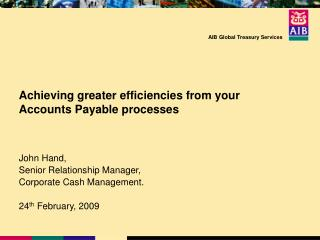 Achieving greater efficiencies from your Accounts Payable processes