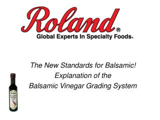 The New Standards for Balsamic! Explanation of the  Balsamic Vinegar Grading System
