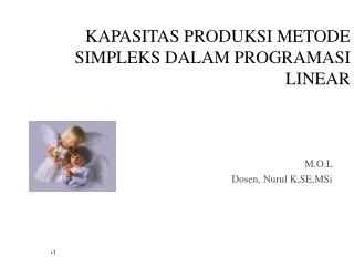 KAPASITAS PRODUKSI METODE SIMPLEKS DALAM PROGRAMASI LINEAR