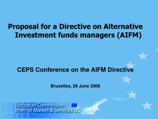 Proposal for a Directive on Alternative Investment funds managers (AIFM)