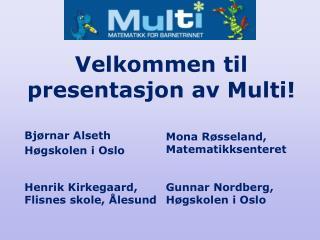 Velkommen til presentasjon av Multi