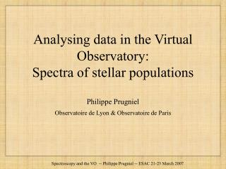 Analysing data in the Virtual Observatory: Spectra of stellar populations