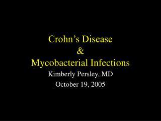 Crohn�s Disease  & Mycobacterial Infections