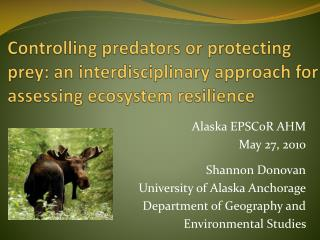 Alaska EPSCoR AHM  May 27, 2010 Shannon Donovan University of Alaska Anchorage
