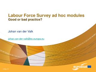 Labour Force Survey ad hoc modules Good or bad practice?