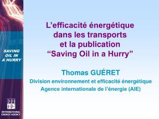 """L'efficacité énergétique  dans les transports  et la publication """"Saving Oil in a Hurry"""""""