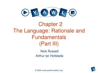 Chapter 2 The Language: Rationale and Fundamentals (Part III)