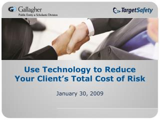 Use Technology to Reduce Your Client's Total Cost of Risk