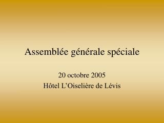 Assemblée générale spéciale