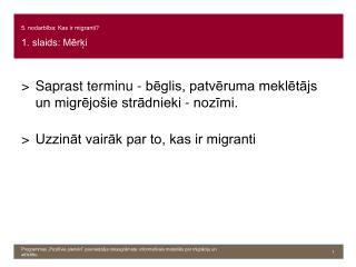 5. nodarbība: Kas ir migranti? 1. slaids: Mērķi