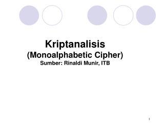 Kriptanalisis  (Monoalphabetic Cipher) Sumber: Rinaldi Munir, ITB