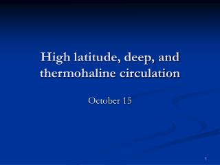 High latitude, deep, and thermohaline circulation