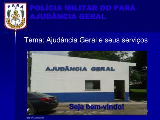 Pol�cia Militar do Par� Ajud�ncia Geral