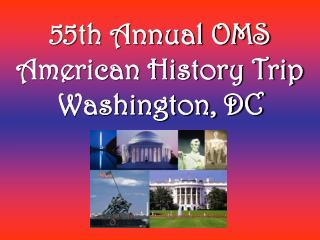 55th Annual OMS American History Trip Washington, DC