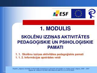 1. 1.  Skolēnu izziņas aktivitātes pedagoģiskie pamati 1.  1.  2.  Informācijas apstrādes veidi