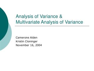 Analysis of Variance &  Multivariate Analysis of Variance