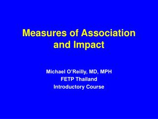 Measures of Association and Impact