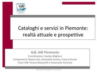 Cataloghi e servizi in Piemonte: realtà attuale e prospettive