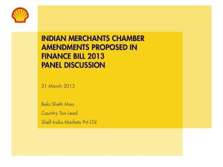 INDIAN MERCHANTS CHAMBER AMENDMENTS PROPOSED IN  FINANCE BILL 2013 PANEL DISCUSSION