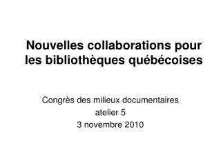 Nouvelles collaborations pour les bibliothèques québécoises