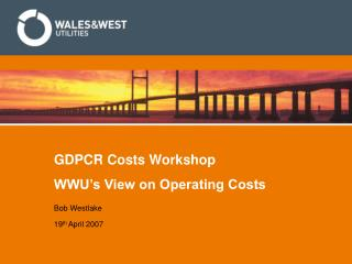GDPCR Costs Workshop WWU's View on Operating Costs