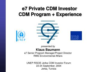 e7 Private CDM Investor  CDM Program + Experience