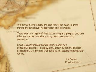 """No matter how dramatic the end result, the good to great"