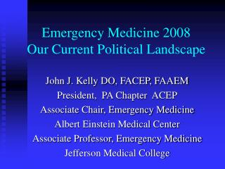 Emergency Medicine 2008 Our Current Political Landscape