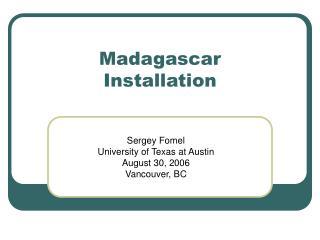 Madagascar Installation